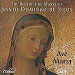 The Benedictine Monks Of Santo Domingo De Silos Ave Maria