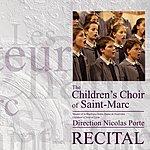Les Petits Chanteurs De Saint-Marc Les Petits Chanteurs De Saint-Marc Recital