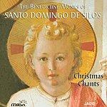 The Benedictine Monks Of Santo Domingo De Silos Christmas Chants