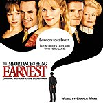 Charlie Mole The Importance Of Being Earnest: Original Motion Picture Soundtrack