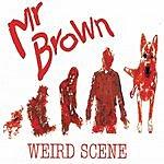 Mr. Brown Weird Scene