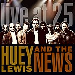 Huey Lewis & The News Live At 25