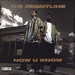 Frontline Now U Know (Parental Advisory)