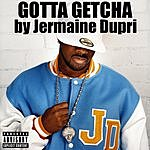 Jermaine Dupri Gotta Getcha (Parental Advisory)