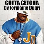 Jermaine Dupri Gotta Getcha (Edited)