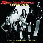 Mott The Hoople Super Hits
