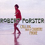 Robert Forster Calling From A Country Phone
