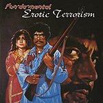 Fun-Da-Mental Erotic Terrorism