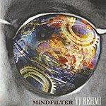 TJ Rehmi Mind Filter