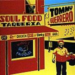 Tommy Guerrero Soul Food Taqueria