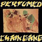 Chain Gang Perfumed