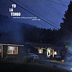 Yo La Tengo And Then Nothing Turned Itself Inside-Out