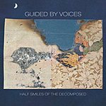 Guided By Voices Half Smiles Of The Decomposed