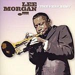 Lee Morgan Lee Morgan: The Very Best