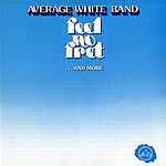 Average White Band Feel No Fret...And More