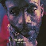 Bim Sherman What Happened?