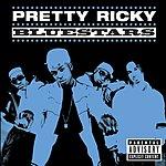 Pretty Ricky Bluestars (Parental Advisory)