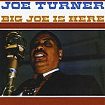 Big Joe Turner Big Joe Is Here