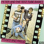 Peter & The Test Tube Babies Pissed And Proud