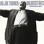 Big Joe Turner Greatest Hits