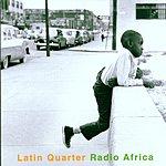 Latin Quarter Radio Africa