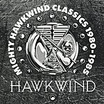 Hawkwind Mighty Hawkwind Classics, 1980-85