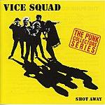 Vice Squad Shot Away