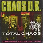 Chaos UK Total Chaos (The Singles Collection)