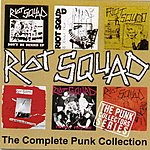 The Riot Squad The Complete Punk Collection