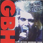 GBH Live In Los Angeles 1988
