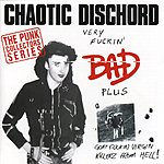 Chaotic Dischord Very F**kin' Bad/Goat F**kin' Virgin Killerz From Hell