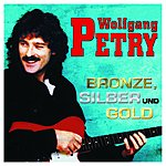Wolfgang Petry Bronze, Silber & Gold