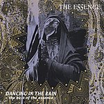Essence Dancing In The Rain: The Best Of The Essence