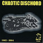 Chaotic Dischord The Riot City Years 1982-1984