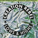 Creation Rebel Lows And Highs