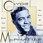 Clyde McPhatter Deep Sea Ball - The Best Of Clyde McPhatter