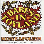 Babes In Toyland Minneapolism: Live For The Last Time