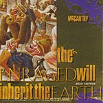 McCarthy The Enraged Will Inherit The Earth (& Rarities)