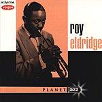 Roy Eldridge Planet Jazz: Roy Eldridge