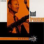 Bud Freeman Planet Jazz: Bud Freeman