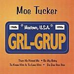 Moe Tucker GRL-GRUP