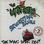The Meteors Sewertime Blues/Don't Touch The Bang Bang Fruit