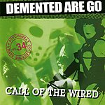 Demented Are Go Call Of The Wired