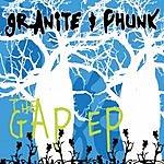 Granite & Phunk The Gap EP