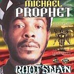 Michael Prophet Rootsman