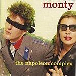 Monty The Napoleon Complex