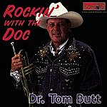 Dr. Tom Butt Rockin With The Doc