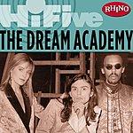 Dream Academy Rhino Hi-Five: The Dream Academy