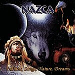 Nazca Nazca - Indians, Songs, Nature, Dreams