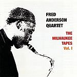Fred Anderson Quartet The Milawaukee Tapes, Vol.1